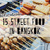 15 delicious street food in Bangkok, Thailand *MUST READ*