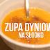 ZUPA DYNIOWA na słodko (PRZEPIS wegański)