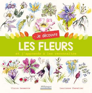 Je découvre les fleurs (texte Claire Lecœuvre), avril 2018