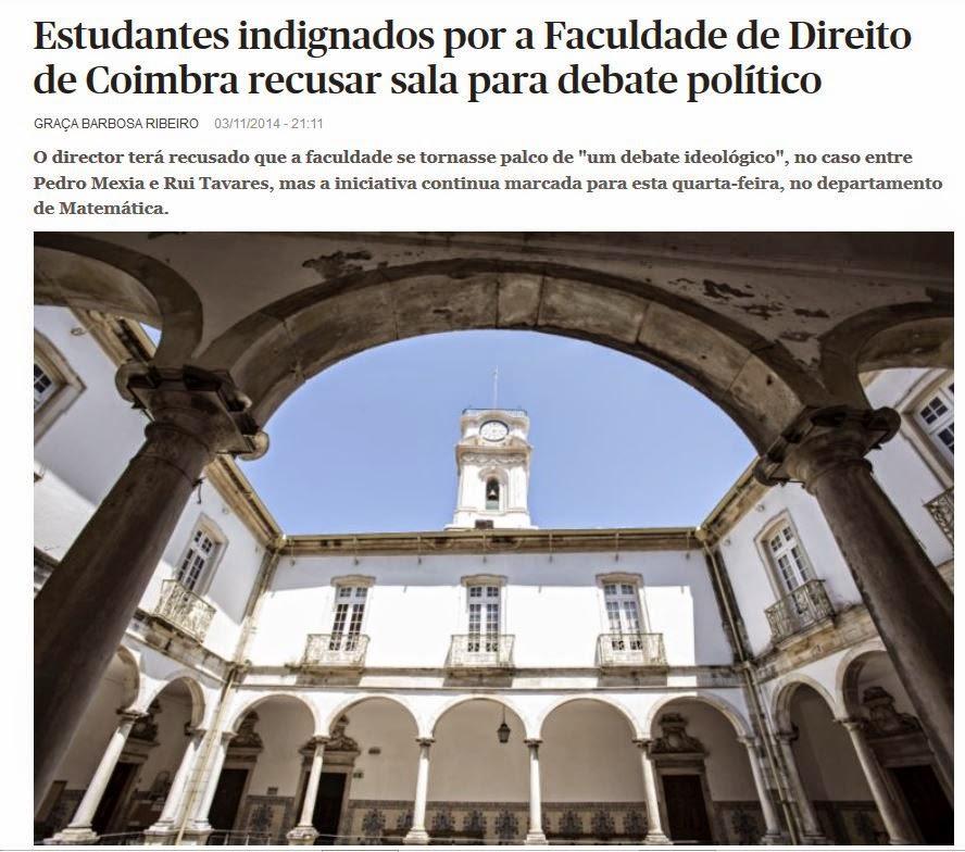 http://www.publico.pt/politica/noticia/estudantes-indignados-por-a-faculdade-de-direito-de-coimbra-recusar-sala-para-debate-politico-1675059