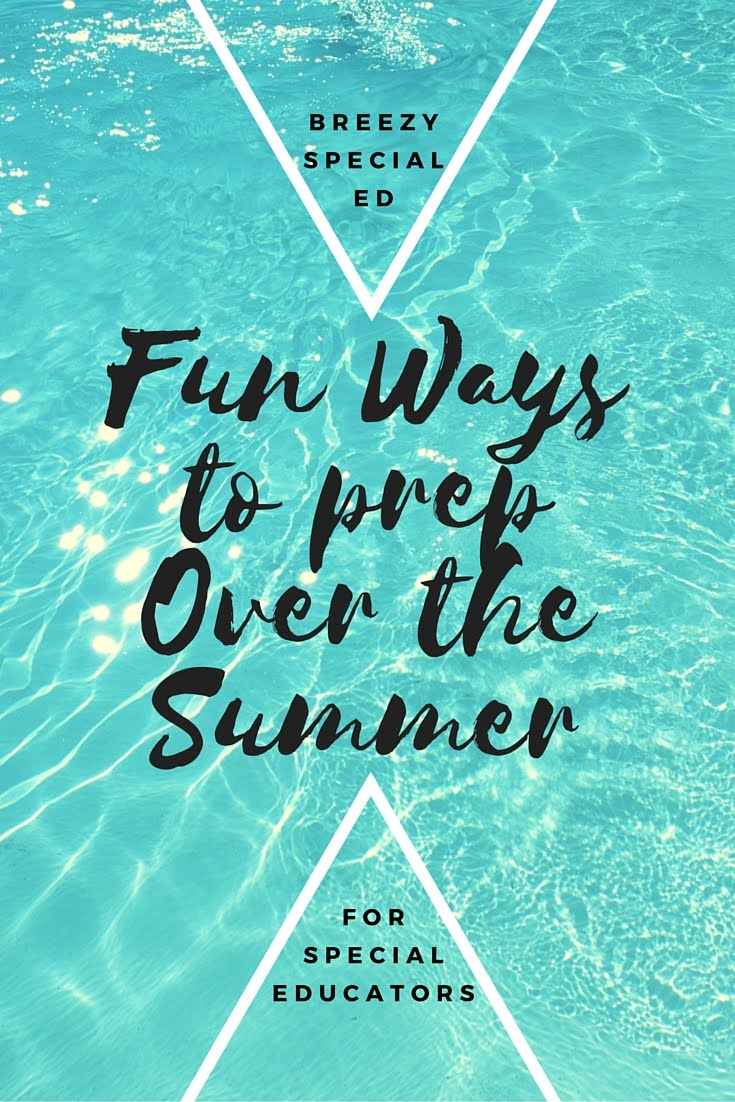 fun ways to prep for next school year during the summer breezy