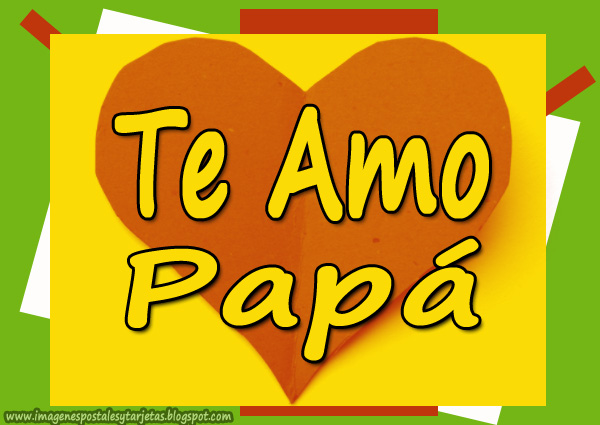 Imagenes De Te Amo Papa