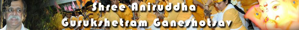 Shree Aniruddha Gurukshetram Ganeshotsav