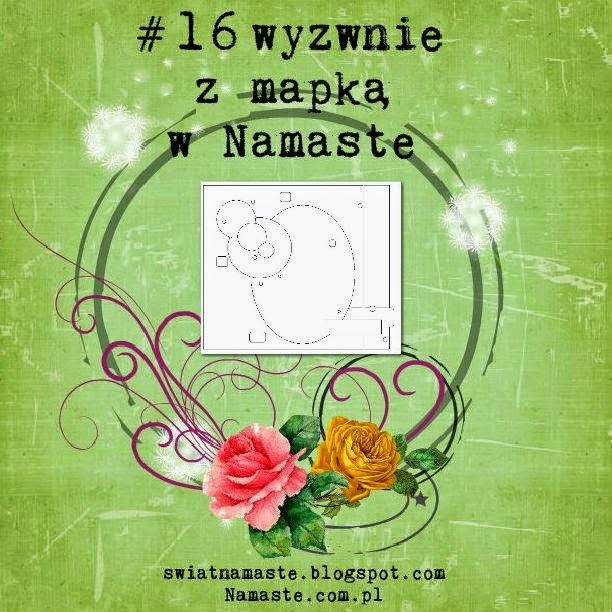 http://www.swiatnamaste.blogspot.com/2014/08/16-wyzwanie-z-mapka.html