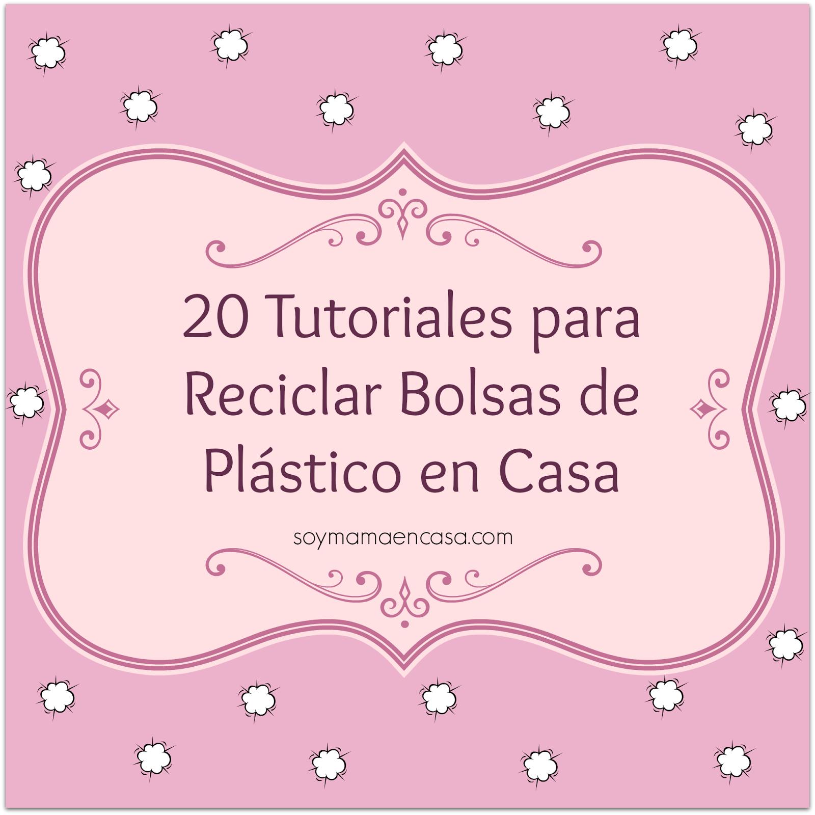 20 ideas para reciclar bolsas de plastico manualidades - La casa de las manualidades ...