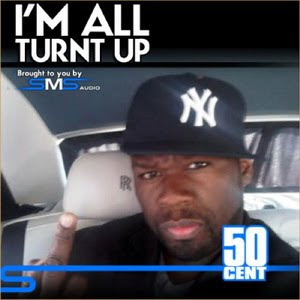 50 Cent - I'm All Turnt Up Lyrics | Letras | Lirik | Tekst | Text | Testo | Paroles - Source: mp3junkyard.blogspot.com