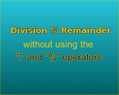C++ program for Division and remainder without using the / and % operators