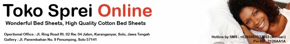 Toko Sprei Online | Jual Sprei | Bedcover | Selimut | Sarung Bantal Cinta | Gorden | Balmut