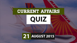 Current Affairs Quiz 21 August 2015