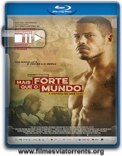 Mais Forte que o Mundo: A História de José Aldo Torrent - BluRay Rip 720p | 1080p Nacional (2016)
