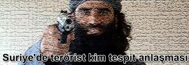 Suriye'de terörist kim tespit anlaşması