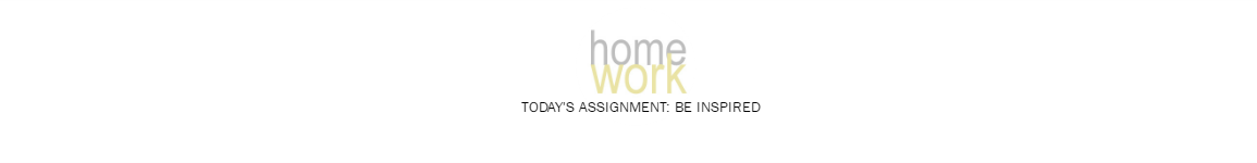 homework: creative inspiration for home and life