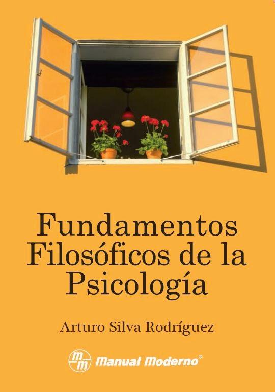 Fundamentos Filosóficos de la Psicología Silva Rodríguez