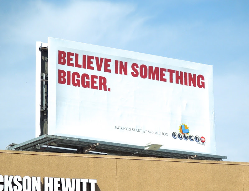 Believe something bigger Powerball Lottery billboard