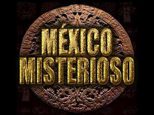MÉXICO MISTERIOSO