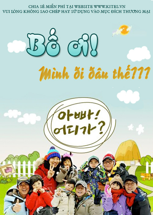 Bố Ơi Bố Đi Đâu Thế - Dad Where Are You Going