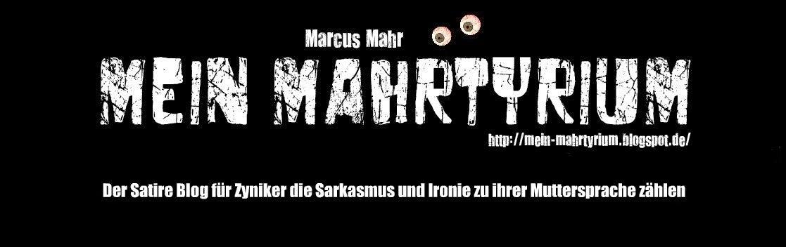 Marcus Mahr - Mein MahrTyrium