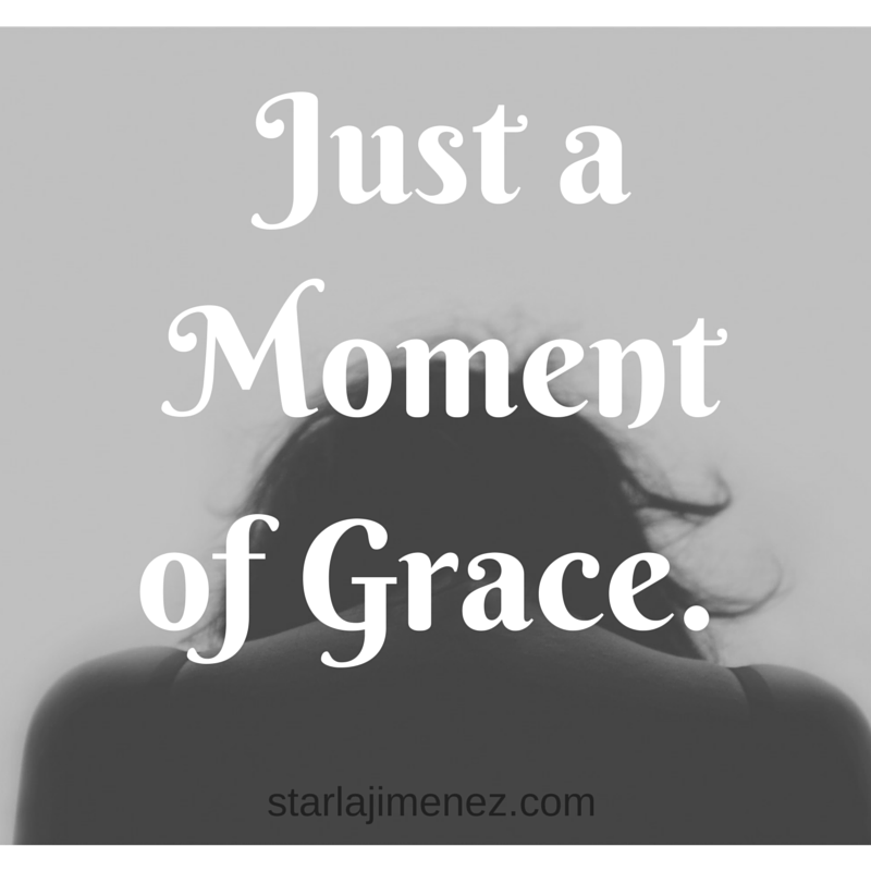 Moment Of Grace >> Just A Moment Of Grace Coffee With Starla