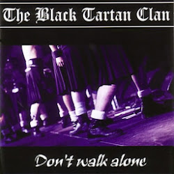 The Black Tartan Clan-Don't walk alone