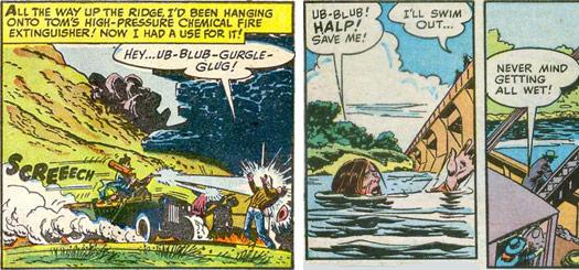 Sierra Smith dialog: 'Ub-blub-gurgle-glug!'; Dale Evans dialog: 'Ub-blub!'