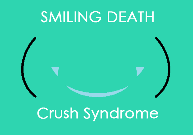 Smiling Death _ Crush Syndrome