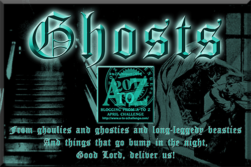 A to Z Challenge 2014 - Ghosts