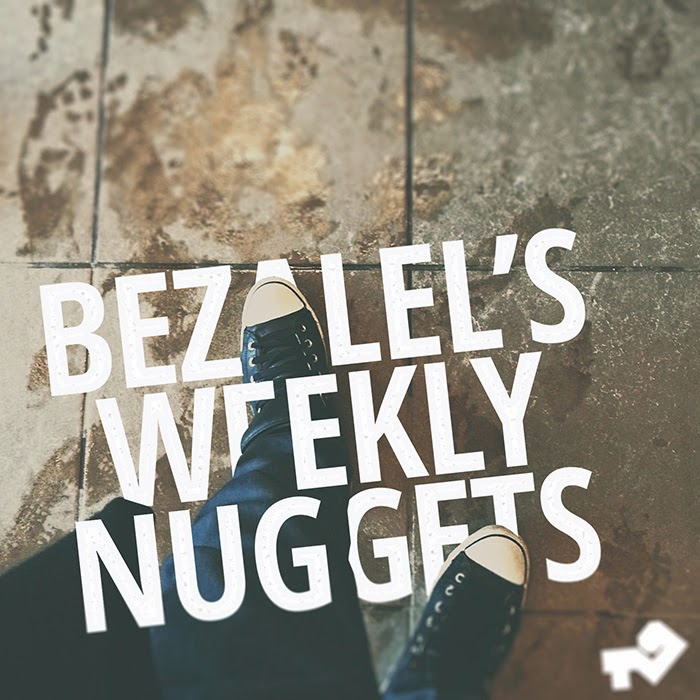 Bezalel's weekly nuggets image