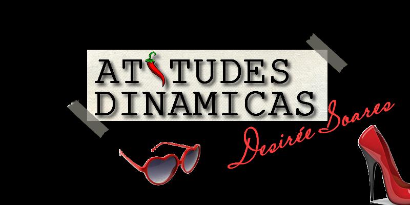 Atitudes Dinâmicas com Desirée Soares