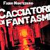 """Anteprima 15 aprile: """"Cacciatori di fantasmi"""" di Fabio Monteduro"""