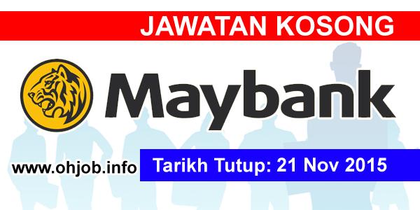 Jawatan Kerja Kosong Malayan Banking Berhad (Maybank) logo www.ohjob.info november 2015