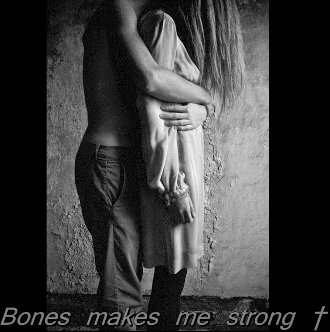 bones makes me strong †