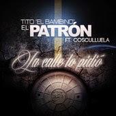 """Tito """"El Bambino"""" El Patrón - La Calle Lo Pidió (feat. Cosculluela)"""