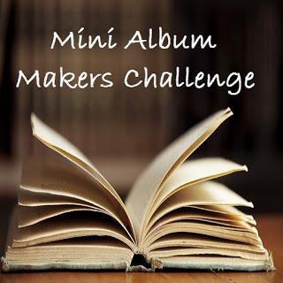 Mini Album Makers Challenge Blog