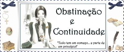 Obstinação e continuidade...