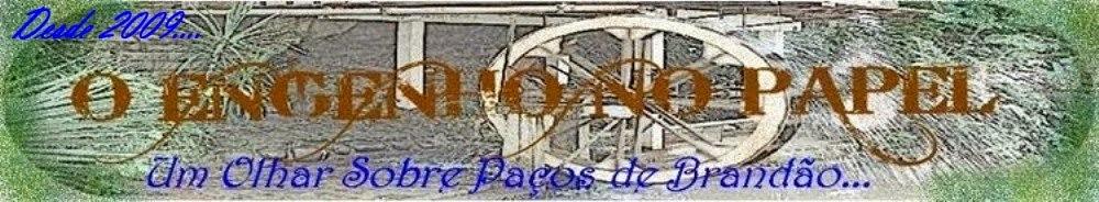 O Engenho no Papel... um olhar sobre Paços de Brandão