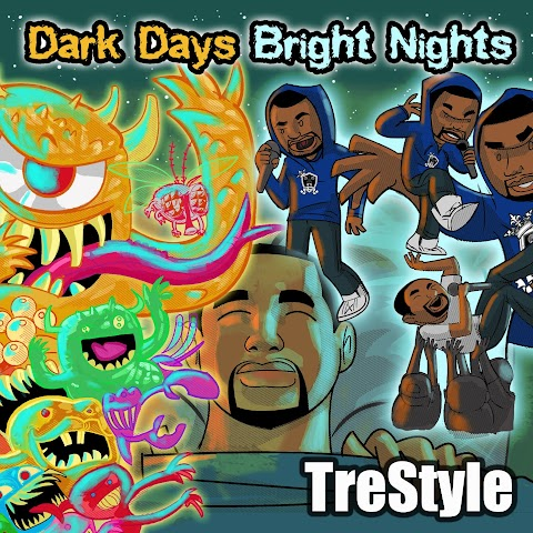 Mixtape: TreStyle - Dark Days Bright Nights