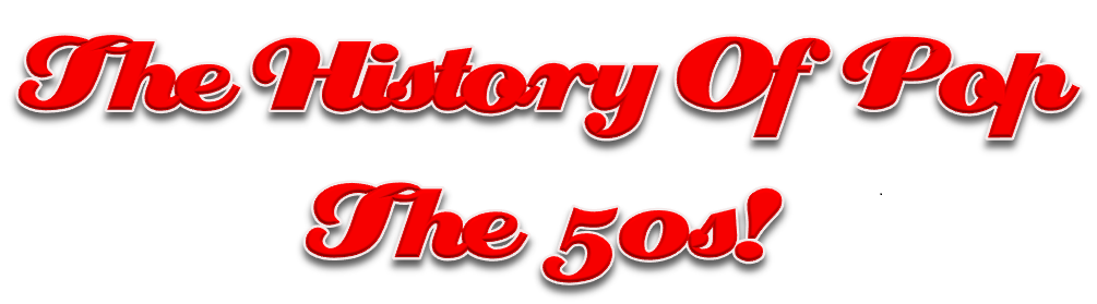 The History Of Pop - The 50s