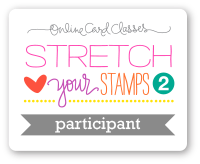 Stretch your stamp 2 participant