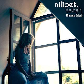 Nilipek - Hamur İşleri dinle şarkı sözleri
