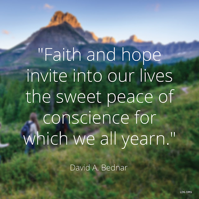 """Faith and hope invite into our lives the sweet peace of conscience for which we all yearn."""