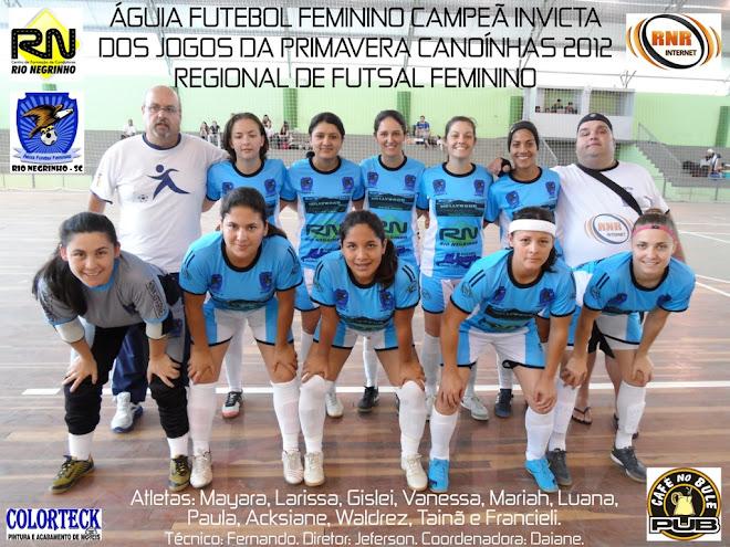 CAMPEÃ INVICTA DOS JOGOS DA PRIMAVERA DE CANOÍNHAS 2012 REGIONAL DE FUTSAL
