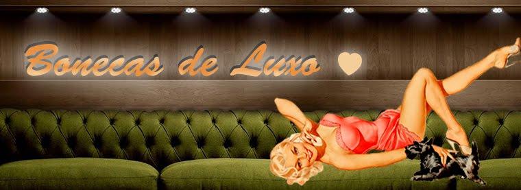 Bonecas de Luxo