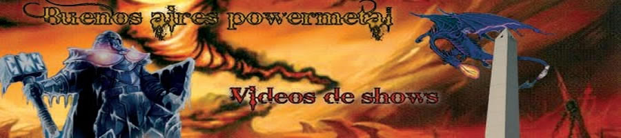 Buenos Aires powermetal - videos de shows