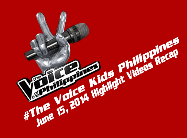 The Voice Kids Philippines June 15, 2014 Recap