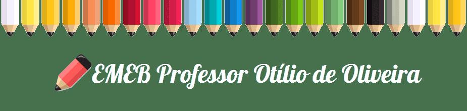 EMEB Professor Otílio de Oliveira