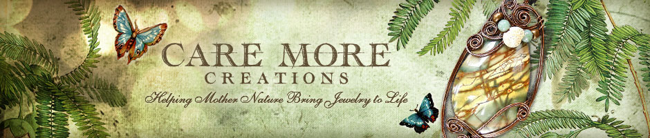 Care More Creations~ Wire Wrapped Gemstone Jewelry