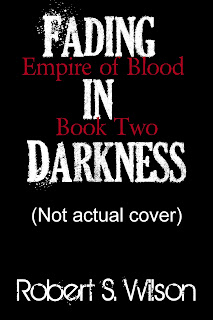 Click me to go to the Fading in Darkness: Empire of Blood Book Two and more Kickstarter!