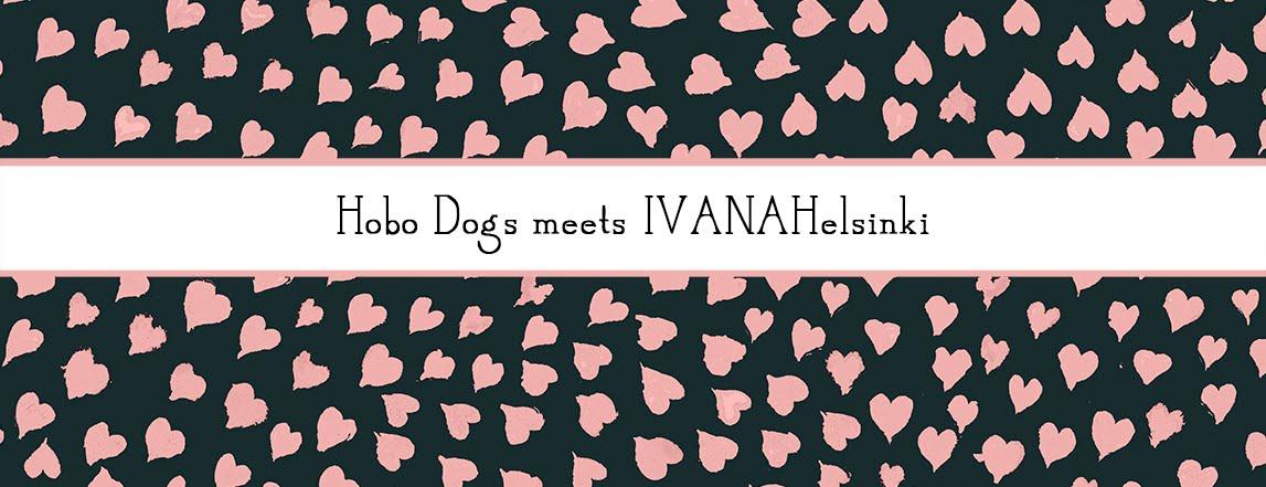 Hobo Dogs meets IVANAHelsinki