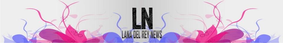 Lana Del Rey News | Uma das maiores fontes sobre Lana no Brasil