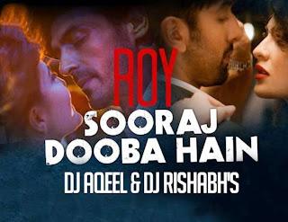 SOORAJ HUA - ROY - DJ AQEEL & DJ RISHABH